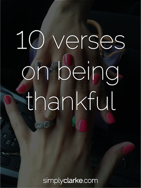 10 Verses On Being Thankful