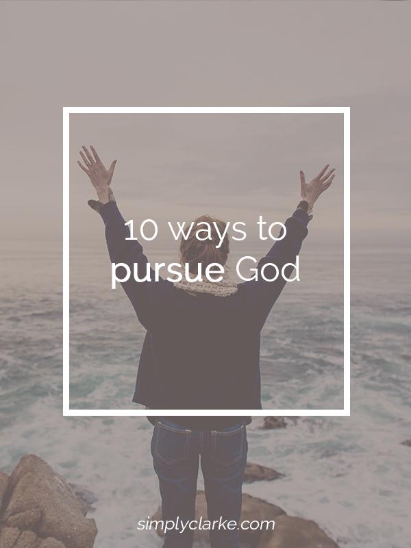 10 Ways to Pursue God (Part 2)