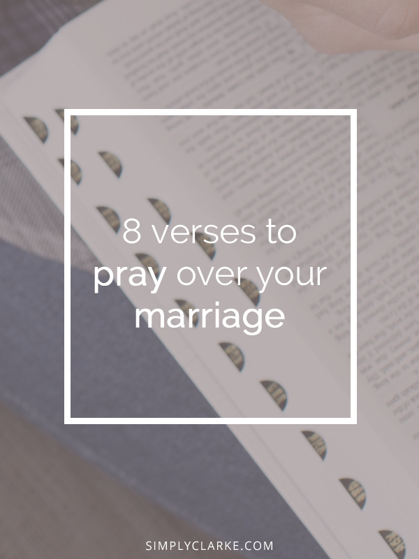 8 Verses To Pray Over Your Marriage