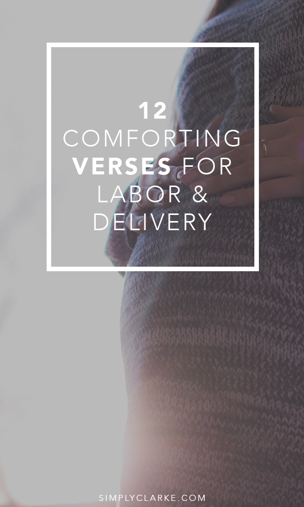12 Comforting Verses For Labor & Delivery