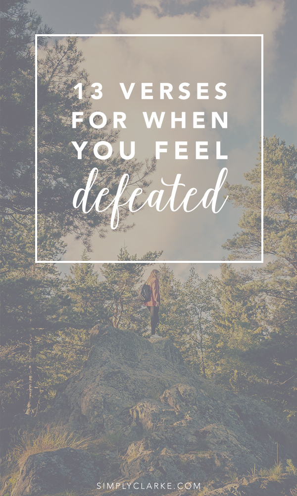 13 Verses For When You Feel Defeated