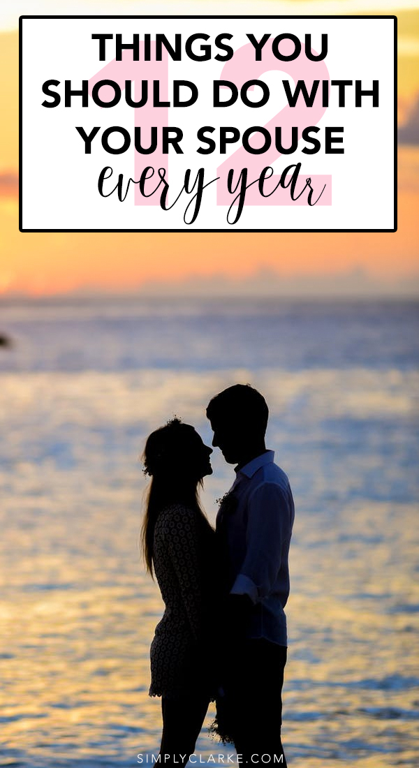 Things You Should Do With Your Spouse Every Year
